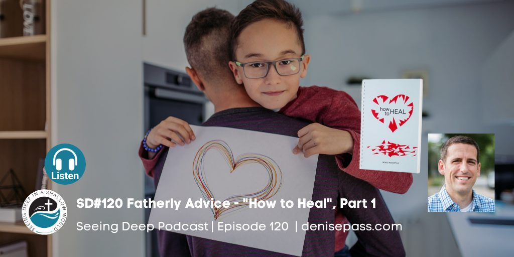 SD#120 Fatherly Advice – How to Heal, Part 1