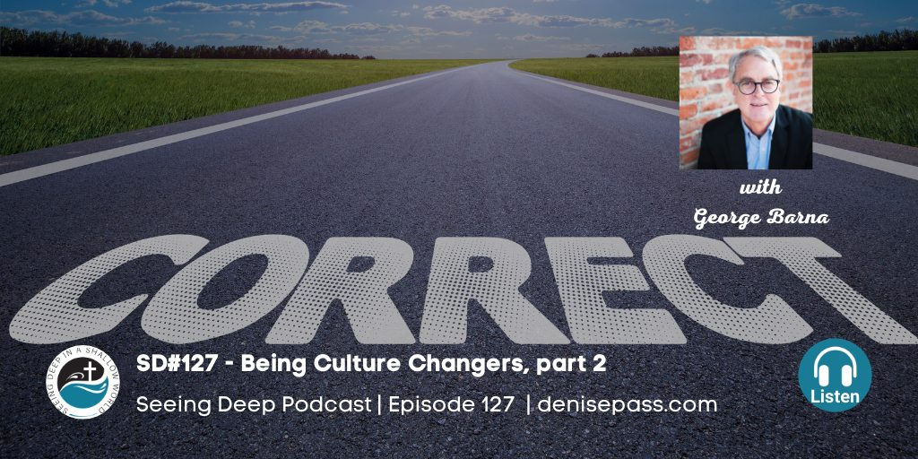 SD #127 Being Culture Changers, Part 2