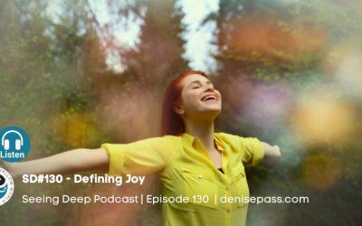 SD#130 Defining Joy