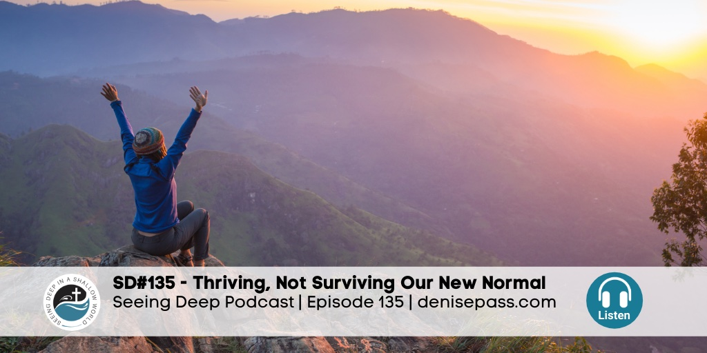 SD#135 Thriving, Not Surviving Our New Normal