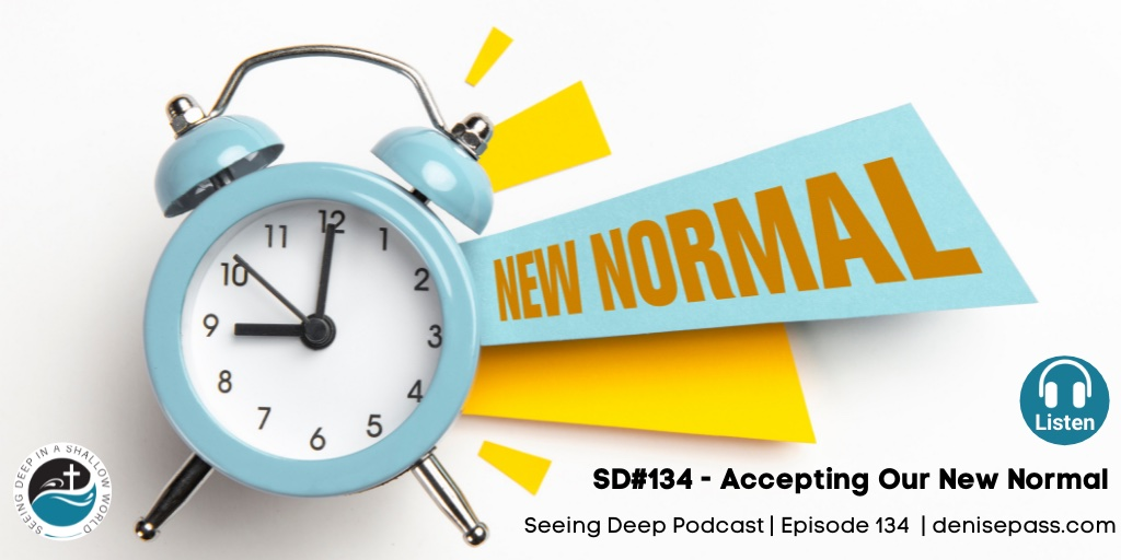 SD#134 Accepting Our New Normal